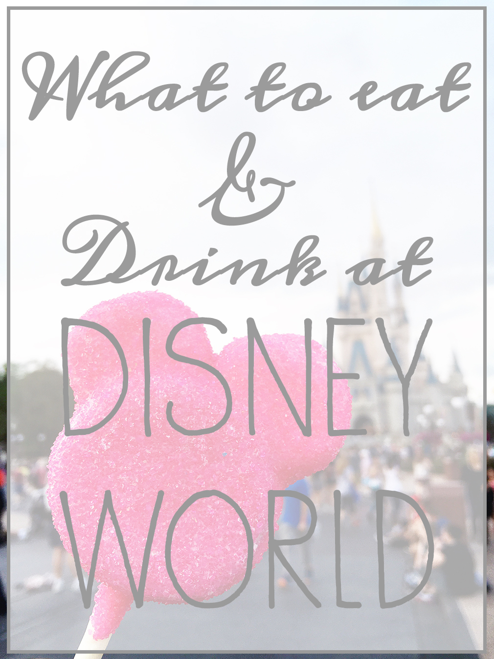What to Eat and Drink at Disney World